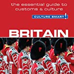 Britain - Culture Smart!: The Essential Guide to Customs & Culture | Paul Norbury