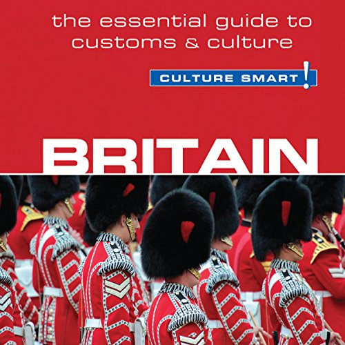 Britain - Culture Smart!: The Essential Guide to Customs & Culture Audiobook [Free Download by Trial] thumbnail