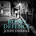 Blind Defence Audiobook by John Fairfax Narrated by To Be Announced