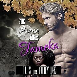 The Alpha Takes Tameka
