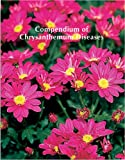 Amazon / Brand: Amer Phytopathological Society: Compendium of Chrysanthemum Diseases The disease compendium series of the American Phytopathological Society (R. Kenneth) (Ph.D. Horst)