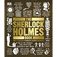 The Sherlock Holmes Book: Big Ideas Simply Explained
