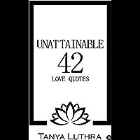 Unattainable 42 : Love Quotes