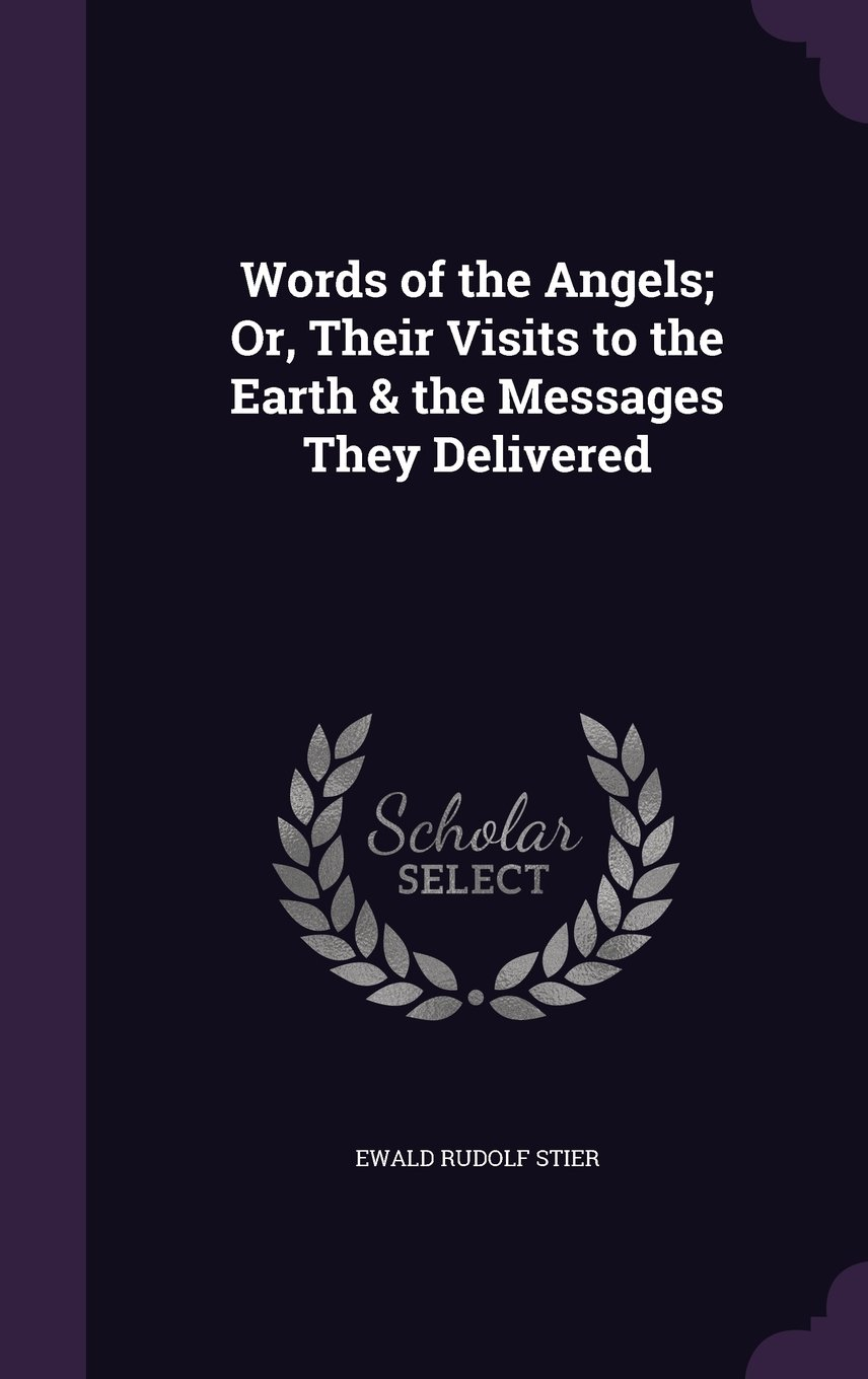 Download Words of the Angels; Or, Their Visits to the Earth & the Messages They Delivered ebook