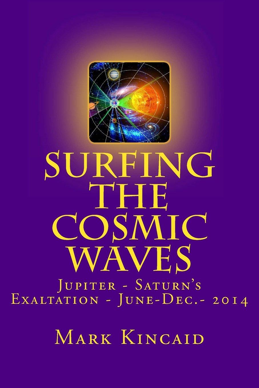 The 2014 Astrology 6-Months Transits Calendar Part 2: June 15 - December 31st: Jupiter - Saturn's Exaltation - That Is Coming! (Season's of the Stars) (Volume 2) PDF