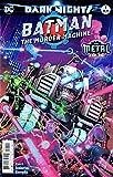 BATMAN THE MURDER MACHINE #1 (METAL) release date 9/27/17