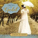 Drops of Gold Hörbuch von Sarah M. Eden Gesprochen von: Aubrey Warner