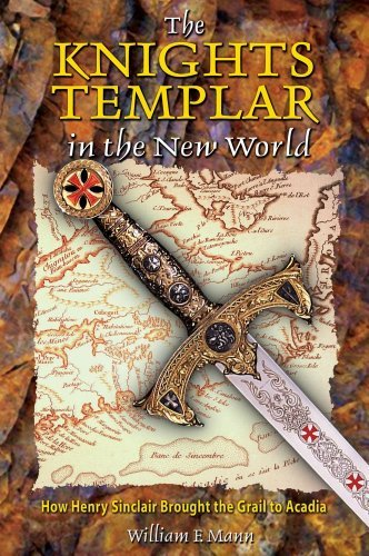 The Knights Templar in the New World: How Henry Sinclair Brought the Grail to Acadia by William F. Mann (2004-03-03)