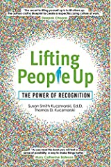 Lifting People Up: The Power of Recognition Hardcover