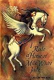 I Rode a Horse of Milk White Jade, Diane Lee Wilson, 0531300242