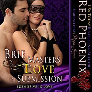 Brie Masters Love in Submission: Submissive in Love (Volume 3) Audiobook