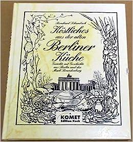 berliner küche. regionale küche mit tradition: amazon.de: bernhard ... - Regionale Küche Berlin