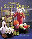 img - for Adorable Sock Dolls to Make and Love by Connie Stone (1-Jul-1999) Hardcover book / textbook / text book