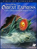 Horror on the Orient Express: A Luxury Campaign Spanning the European Continent (Call of Cthulhu roleplaying)