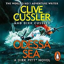 Odessa Sea: Dirk Pitt, Book 24 Audiobook by Clive Cussler, Dirk Cussler Narrated by Scott Brick