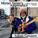 Mister Satan's Apprentice: A Blues Memoir   Adam Gussow