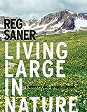 Living Large in Nature, Reg Saner, 1935195085