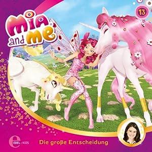 Die große Entscheidung (Mia and Me 13) Hörspiel