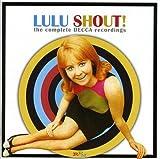 Shout!  Complete Decca Recordings /  Lulu