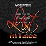 Lust in Lace: A Paranormal Erotic Anthology | Devi Ansvi,Byron Cane,Ina Morata