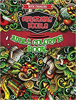 Amazon Christmas Doodle Adult Coloring Book 35 High Quality Designs About Santa Tree Gifts Etc Extra 5 Pages Mandala