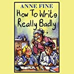 How to Write Really Badly | Anne Fine