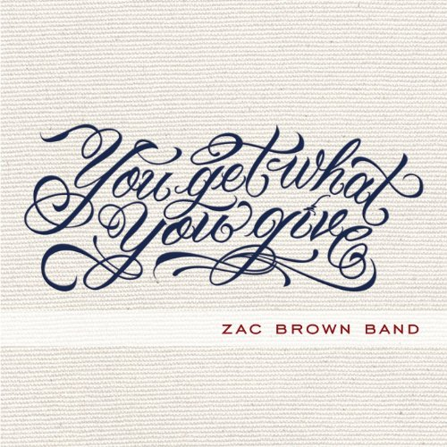 CD : Zac Brown Band - You Get What You Give (Bonus Tracks, Deluxe Edition)
