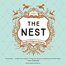 The Nest Audiobook by Cynthia D'Aprix Sweeney Narrated by Mia Barron