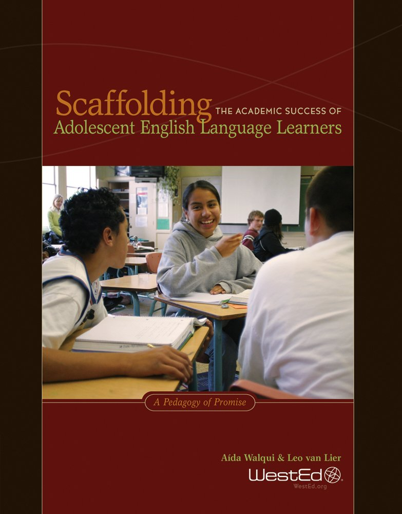 Scaffolding the Academic Success of Adolescent English Language Learners: A Pedagogy of Promise by WestEd