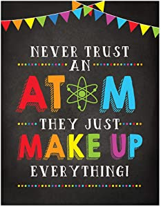 Andaz Press School Classroom Teacher Wall Art Decor Poster Signs, 8.5x11-inch, Never Trust an Atom They Just Make Up Everything, 1-Pack, Unframed, Kids Motivational Quotes