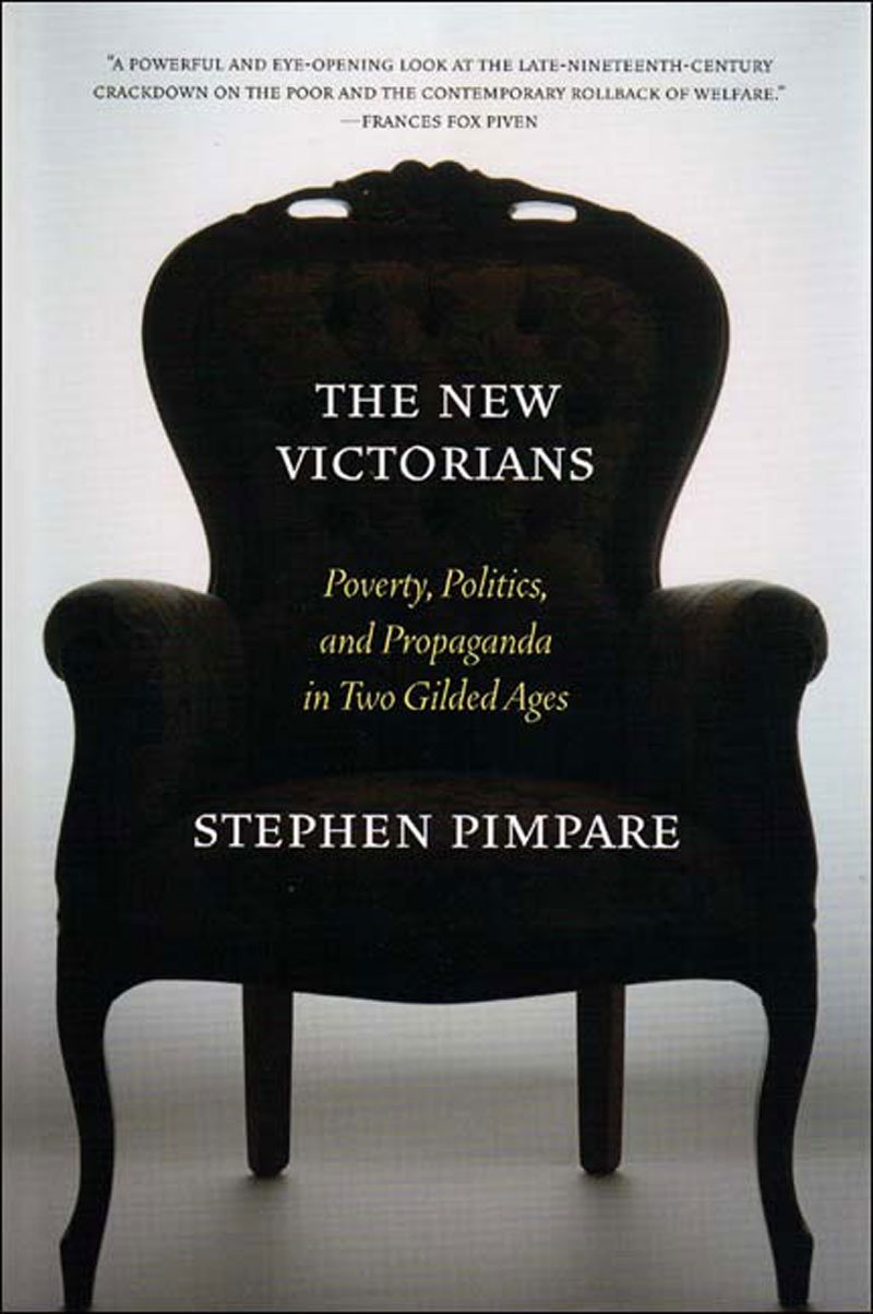 Read Online The New Victorians: Poverty, Politics, and Propaganda in Two Gilded Ages PDF