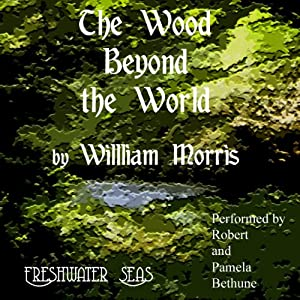The Wood Beyond the World Audiobook