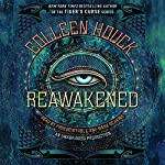Reawakened: The Reawakened Series, Book 1 | Colleen Houck