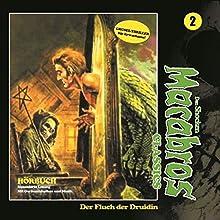 Der Fluch der Druidin (Macabros Classics 2) Hörspiel von Dan Shocker Gesprochen von: Brigitte Carlsen, Dennis Schmidt-Foss, Jill T. Böttcher, Viola Sauer, Uwe Büschken