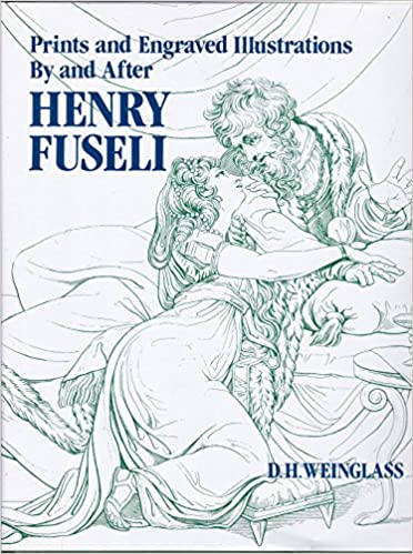 Prints and Engravings by and After Henry Fuseli: A Catalogue Raisonne
