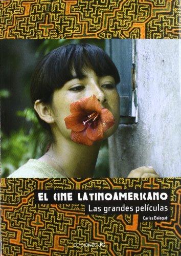 El cine latinoamericano. Las grandes películas (Clásicos)