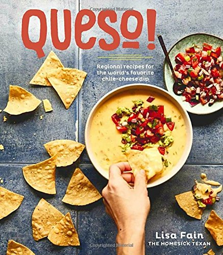 QUESO!: Regional Recipes for the World's Favorite Chile-Cheese Dip cover
