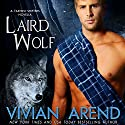 Laird Wolf Audiobook by Vivian Arend Narrated by Tatiana Sokolov