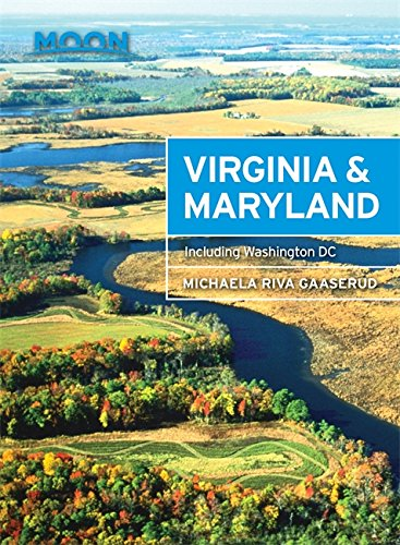Moon Virginia & Maryland: Including Washington DC (Travel Guide)