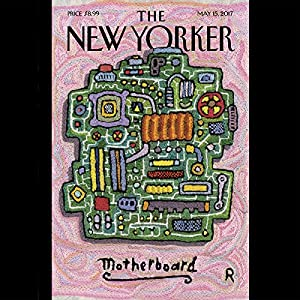 The New Yorker, May 15th 2017 (William Finnegan, Nicola Twilley, Vinson Cunningham) Periodical