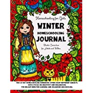 Homeschooling for Girls - Winter Homeschooling Journal - Eclectic Curriculum for Artists and Writers: This 60 Day Homeschooling Workbook Covers Eight ... Ages 9 to 17 (Homeschooling Girls) (Volume 3)