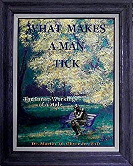 """What Makes A Man Tick? The Inner-Workings of a Male"" (Portuguese Version) (What Makes Men, Women and Children Tick? Livro 1) (Portuguese Edition)"