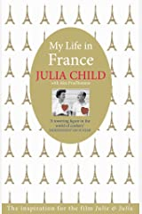 My Life in France: The Life Story of Julia Child Kindle Edition