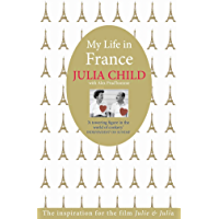 My Life in France: The Life Story of Julia Child (English Edition)