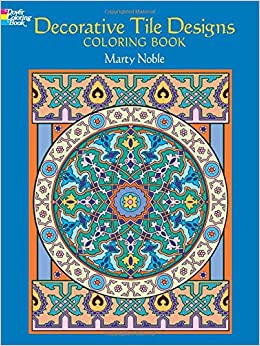 dover publications decorative tile designs coloring book dover design coloring books marty noble 0885546511933 amazoncom books - Decorative Tile