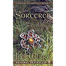 The Sorcerer, Volume 1: The Fort at River's Bend: Book Five: Dream of Eagles