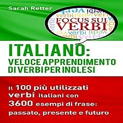 Italiano: Veloce Apprendimento di Verbi per Inglesi