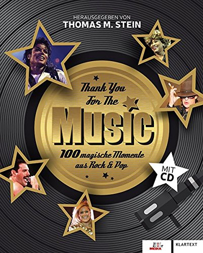 Thank You For The Music: 100 magische Momente aus Rock & Pop