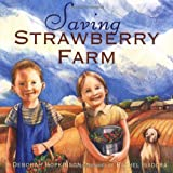 Saving Strawberry Farm by Deborah Hopkinson (2005-04-26)