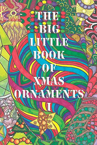 The Big Little Book of Xmas Ornaments 1: Christmas coloring fun for all ! (Volume 1)